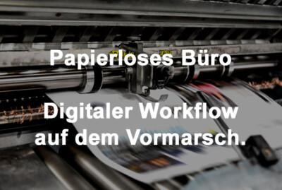 papierloses-buero-digitaler-worklow-auf-dem-vormarsch