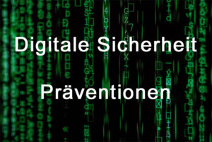 Digitale Sicherheit - Prävention